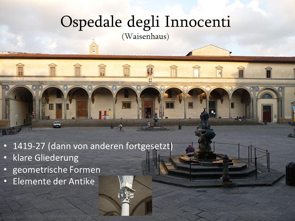 Ospedale degli Innocenti (Waisenhaus)