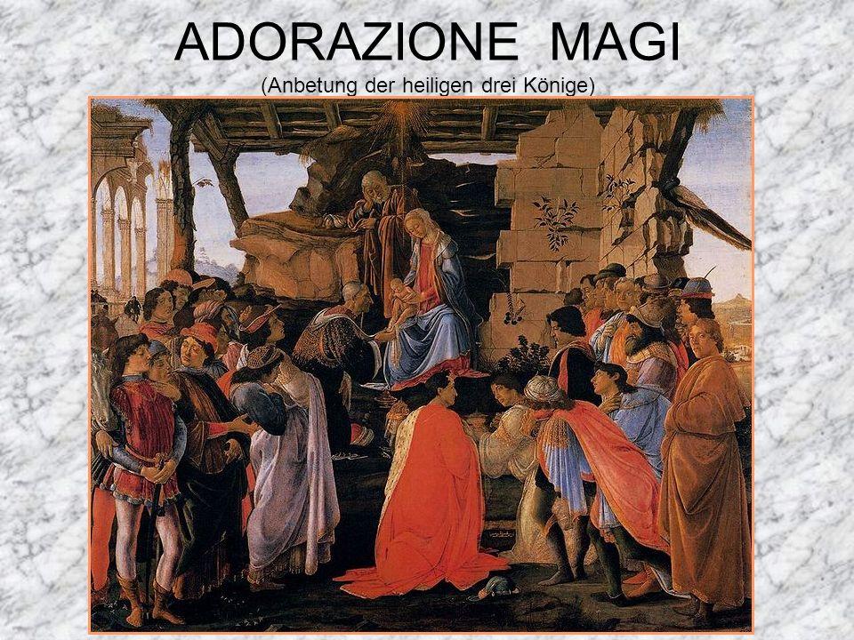 ADORAZIONE MAGI (Anbetung der heiligen drei Könige)