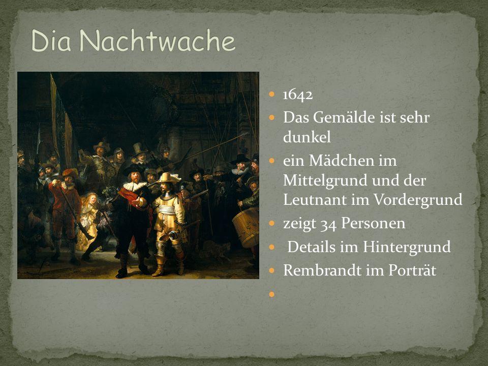 Dia Nachtwache 1642 Das Gemälde ist sehr dunkel
