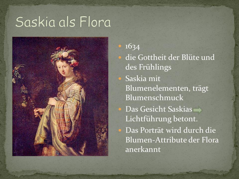 Saskia als Flora 1634 die Gottheit der Blüte und des Frühlings