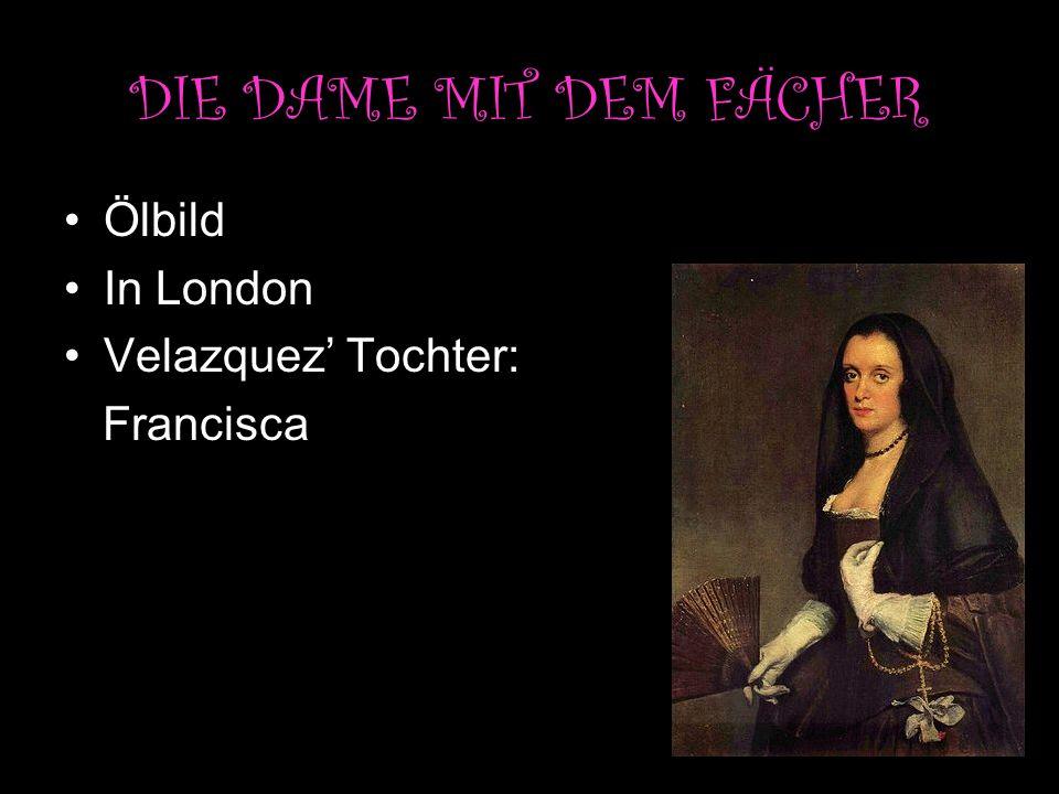 DIE DAME MIT DEM FÄCHER Ölbild In London Velazquez' Tochter: Francisca