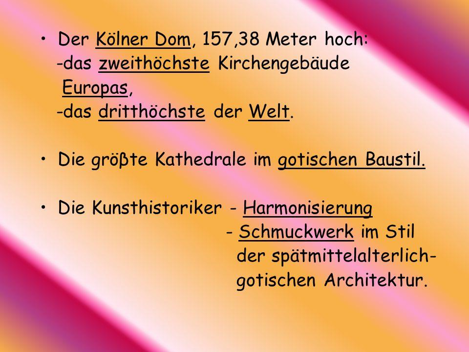 Der Kölner Dom, 157,38 Meter hoch: