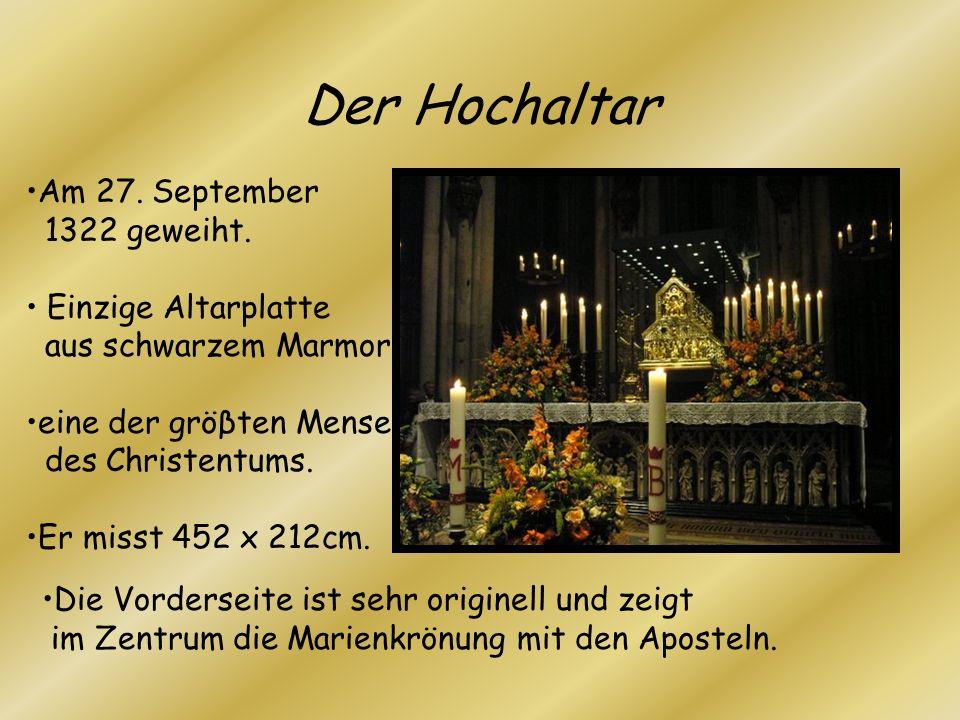 Der Hochaltar Am 27. September 1322 geweiht. Einzige Altarplatte