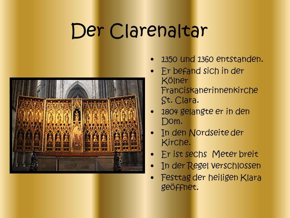 Der Clarenaltar 1350 und 1360 entstanden.