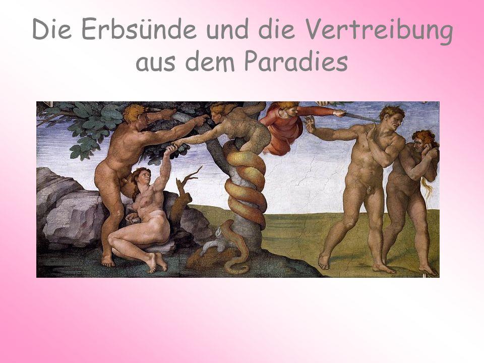 Die Erbsünde und die Vertreibung aus dem Paradies