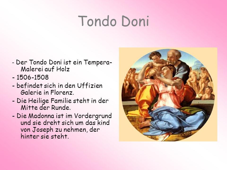 Tondo Doni - Der Tondo Doni ist ein Tempera-Malerei auf Holz