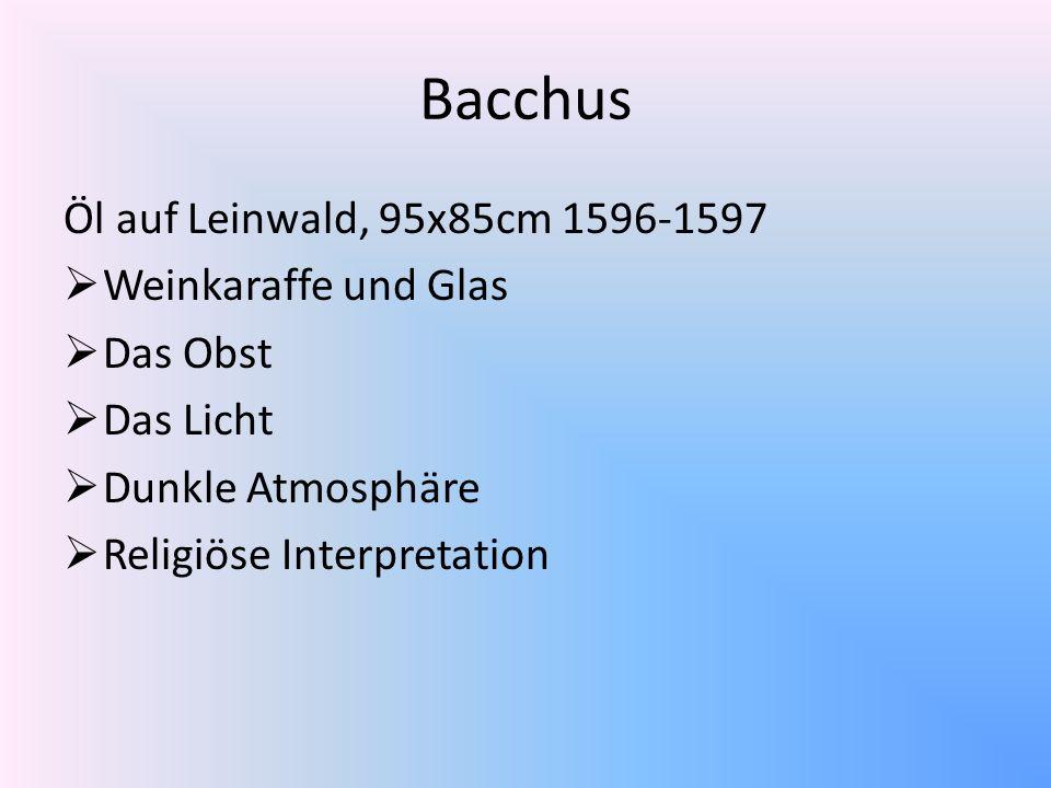Bacchus Öl auf Leinwald, 95x85cm 1596-1597 Weinkaraffe und Glas