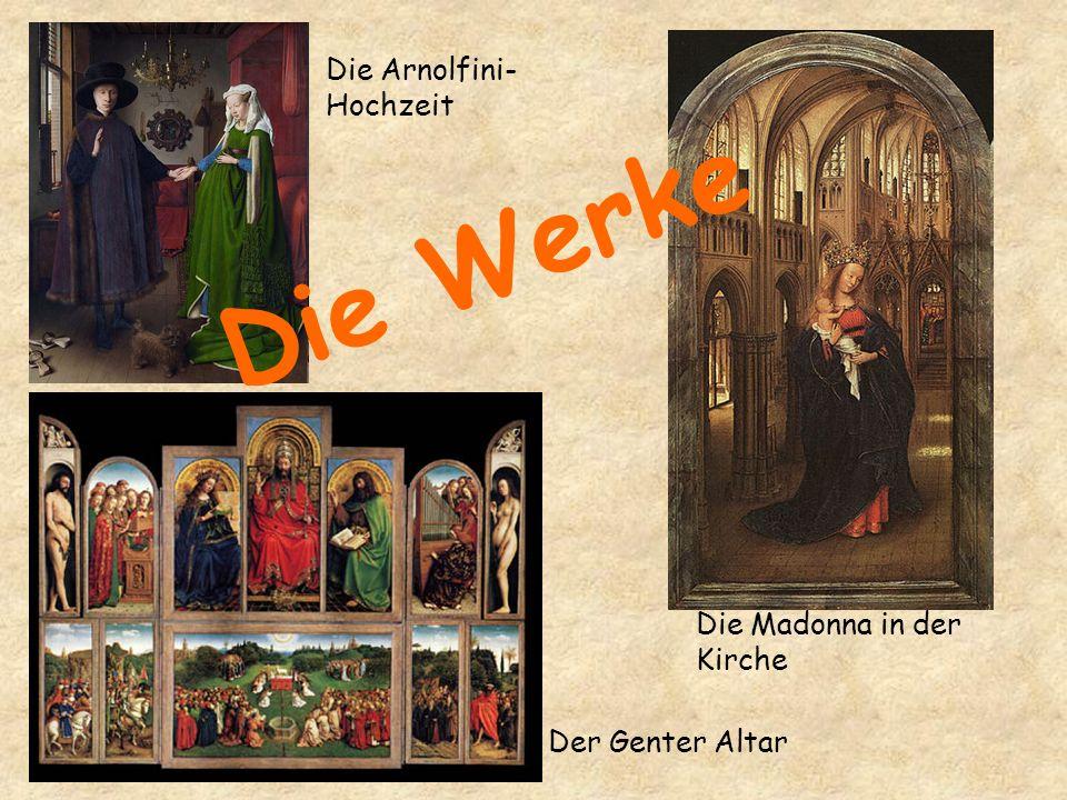 Die Werke Die Arnolfini-Hochzeit Die Madonna in der Kirche