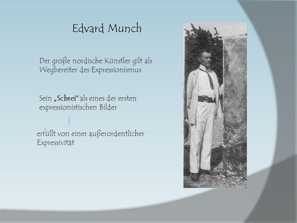 """Edvard Munch Der große nordische Künstler gilt als Wegbereiter des Expressionismus. Sein """"Schrei als eines der ersten expressionistischen Bilder."""