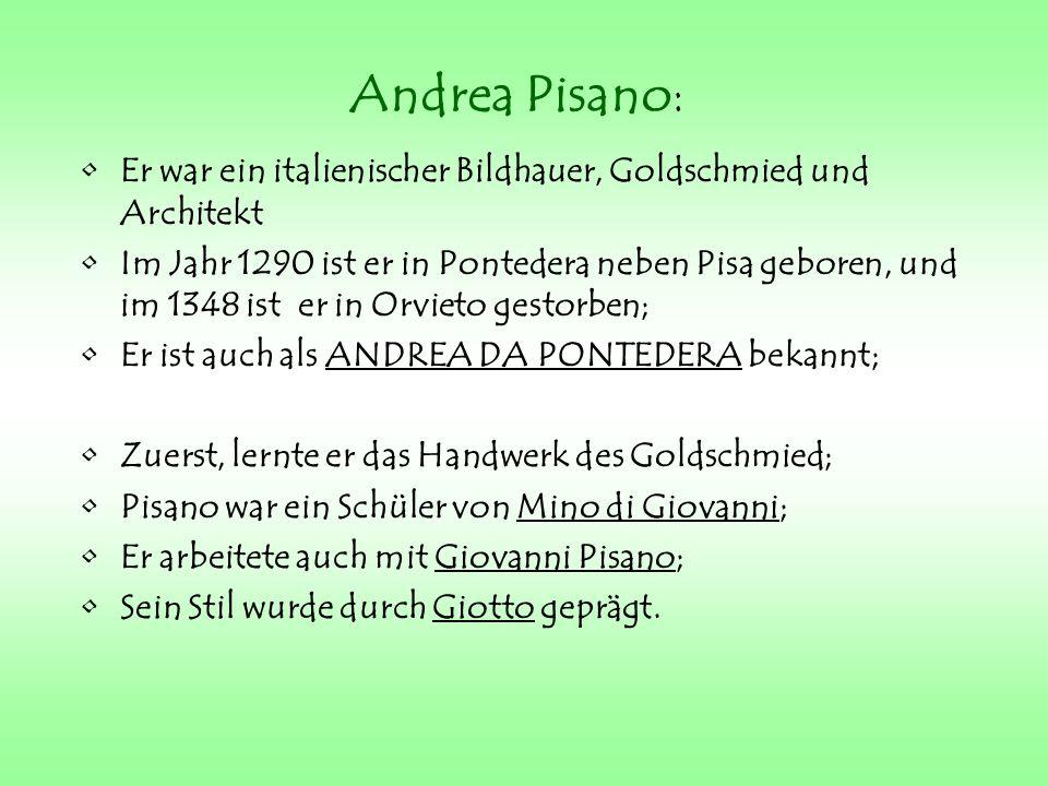 Andrea Pisano: Er war ein italienischer Bildhauer, Goldschmied und Architekt.