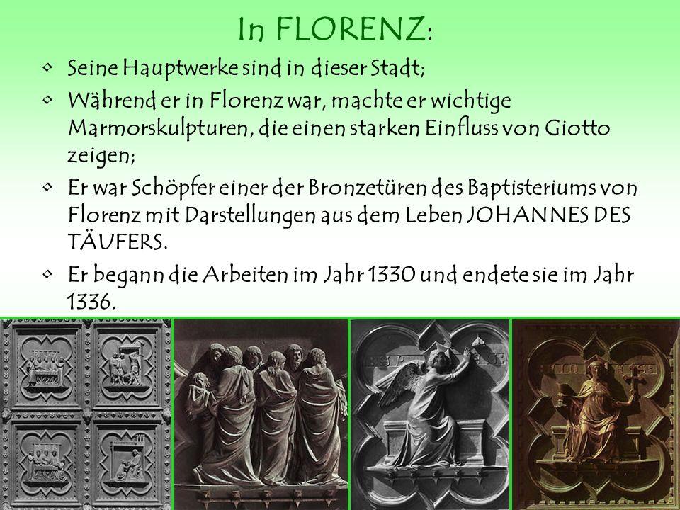 In FLORENZ: Seine Hauptwerke sind in dieser Stadt;
