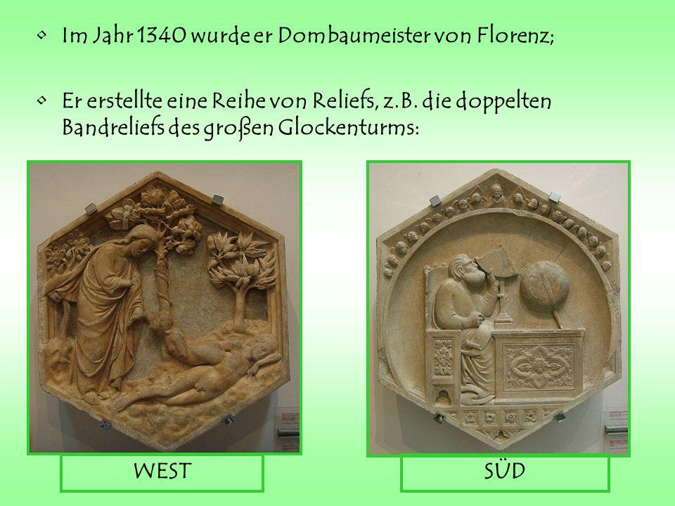 Im Jahr 1340 wurde er Dombaumeister von Florenz;