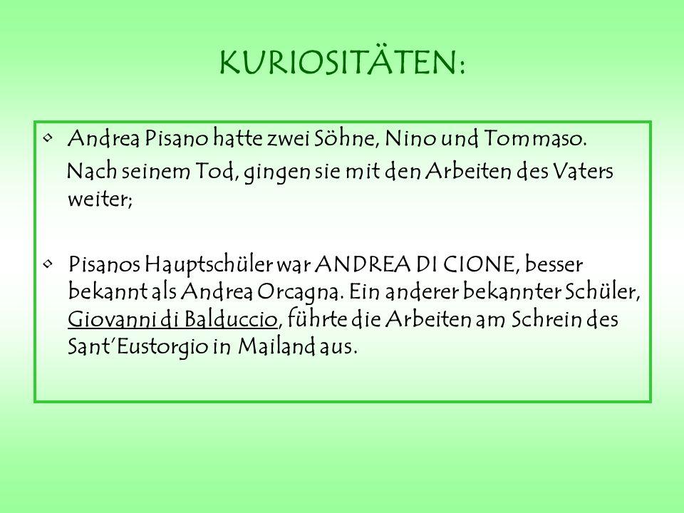 KURIOSITÄTEN: Andrea Pisano hatte zwei Söhne, Nino und Tommaso.