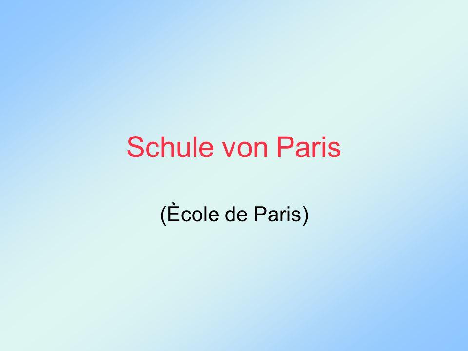 Schule von Paris (Ècole de Paris)