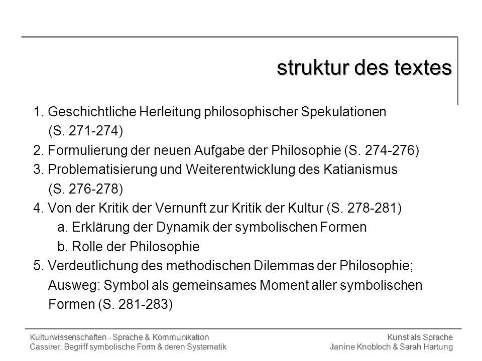 struktur des textes 1. Geschichtliche Herleitung philosophischer Spekulationen. (S. 271-274)