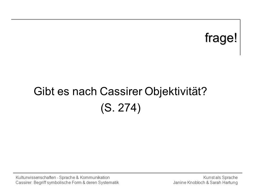 Gibt es nach Cassirer Objektivität (S. 274)