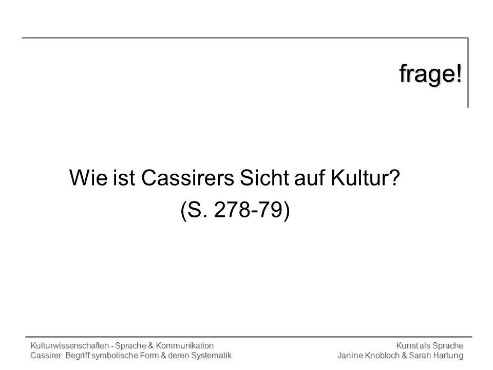Wie ist Cassirers Sicht auf Kultur (S. 278-79)