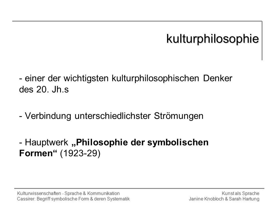 kulturphilosophieeiner der wichtigsten kulturphilosophischen Denker des 20. Jh.s. Verbindung unterschiedlichster Strömungen.