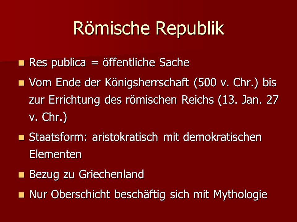 Römische Republik Res publica = öffentliche Sache