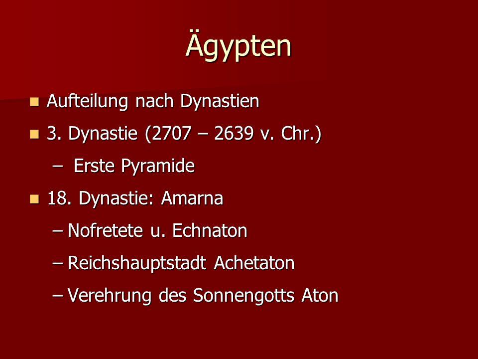 Ägypten Aufteilung nach Dynastien 3. Dynastie (2707 – 2639 v. Chr.)