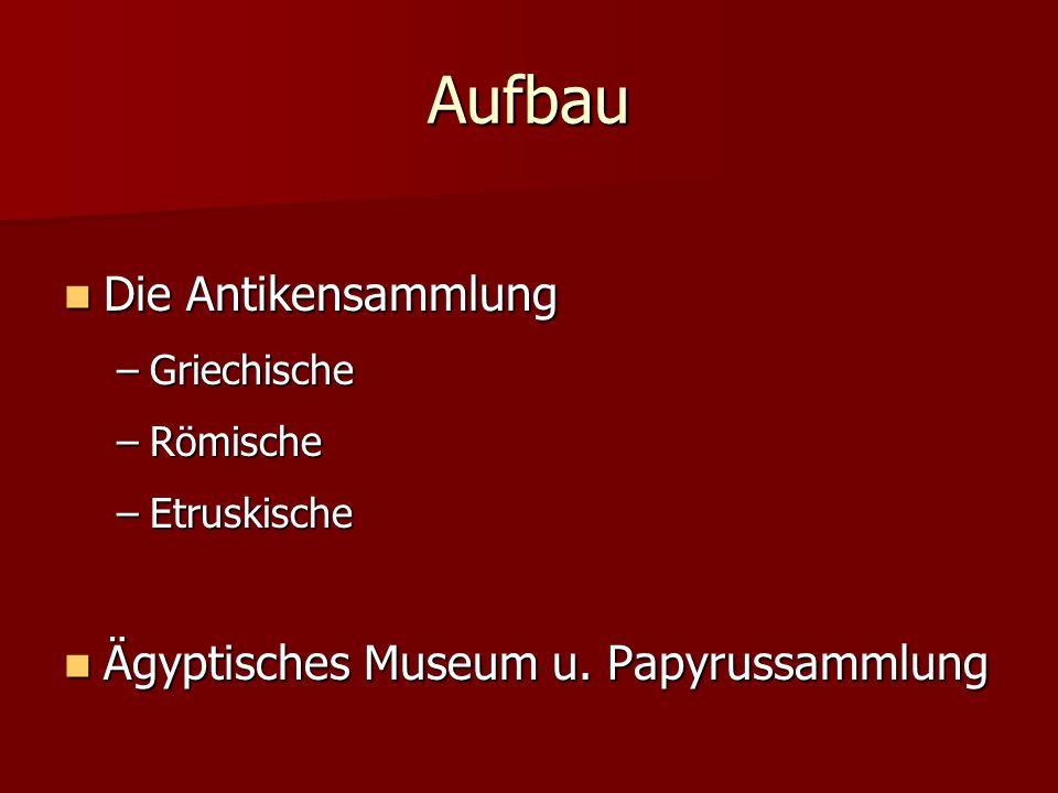 Aufbau Die Antikensammlung Ägyptisches Museum u. Papyrussammlung