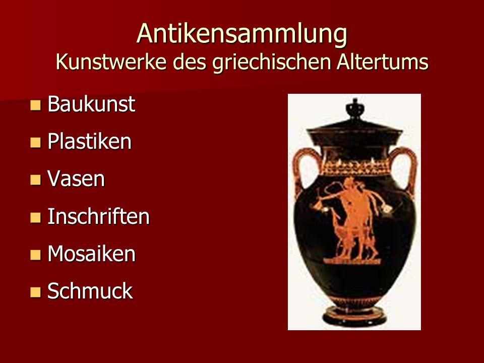 Antikensammlung Kunstwerke des griechischen Altertums