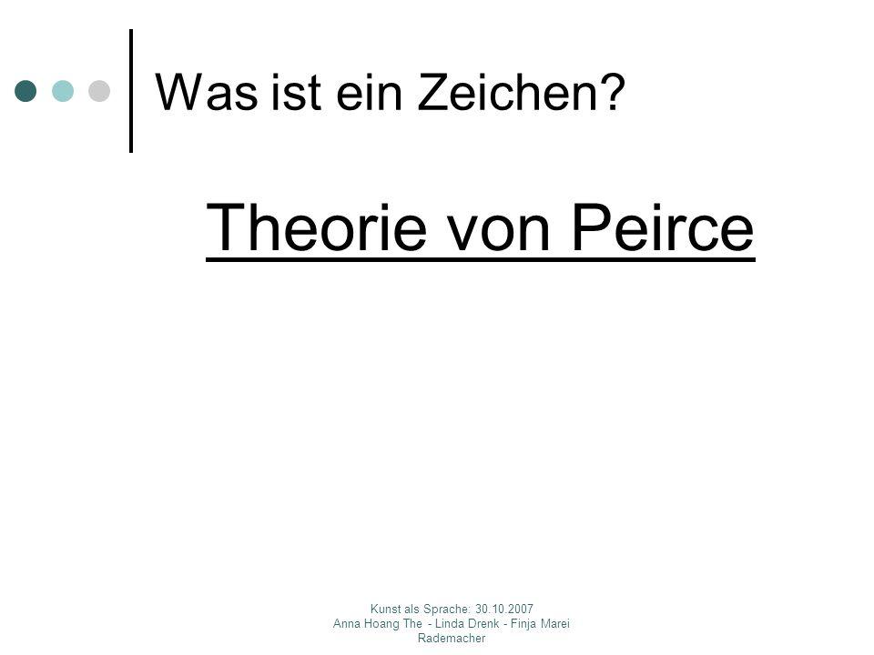 Theorie von Peirce Was ist ein Zeichen