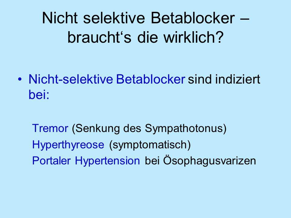 Nicht selektive Betablocker – braucht's die wirklich