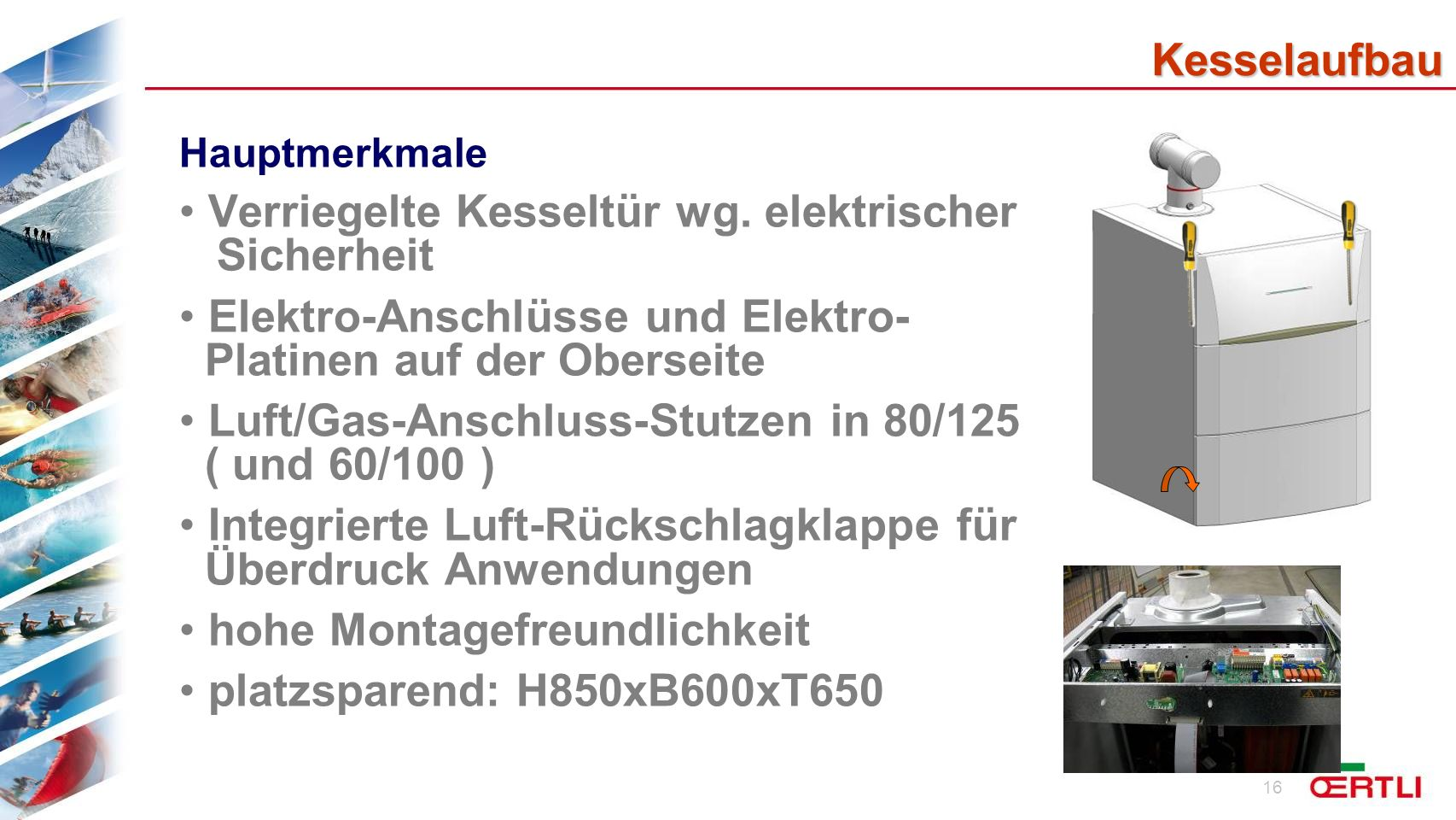 Verriegelte Kesseltür wg. elektrischer Sicherheit