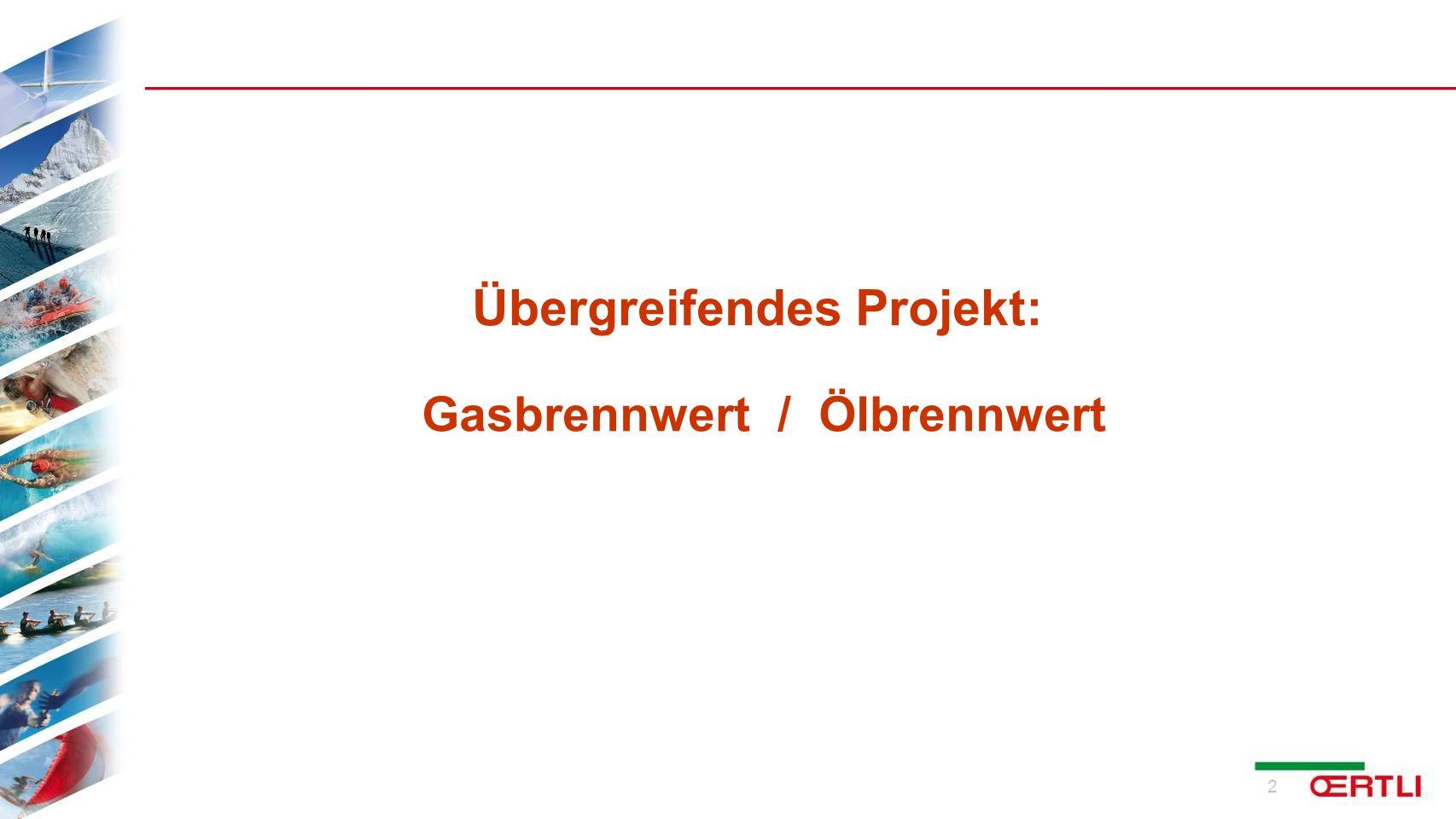 Übergreifendes Projekt: Gasbrennwert / Ölbrennwert