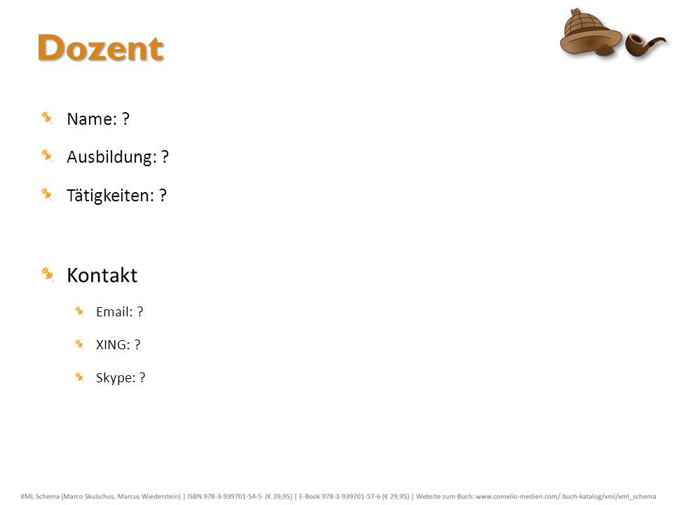 Dozent Kontakt Name: Ausbildung: Tätigkeiten: Email: XING: