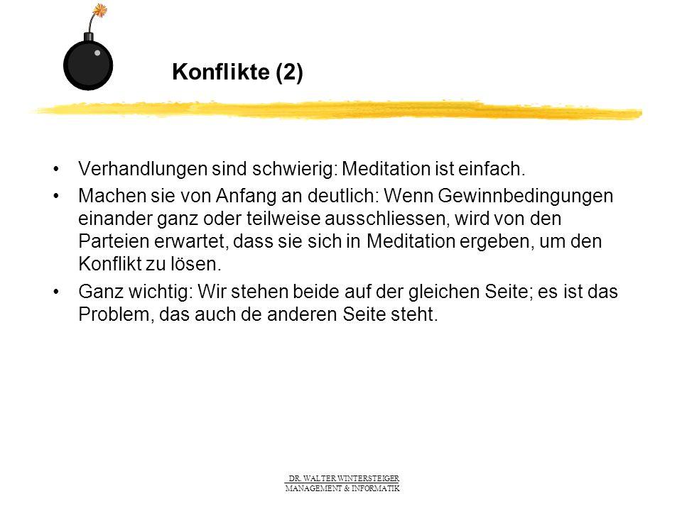 Konflikte (2) Verhandlungen sind schwierig: Meditation ist einfach.