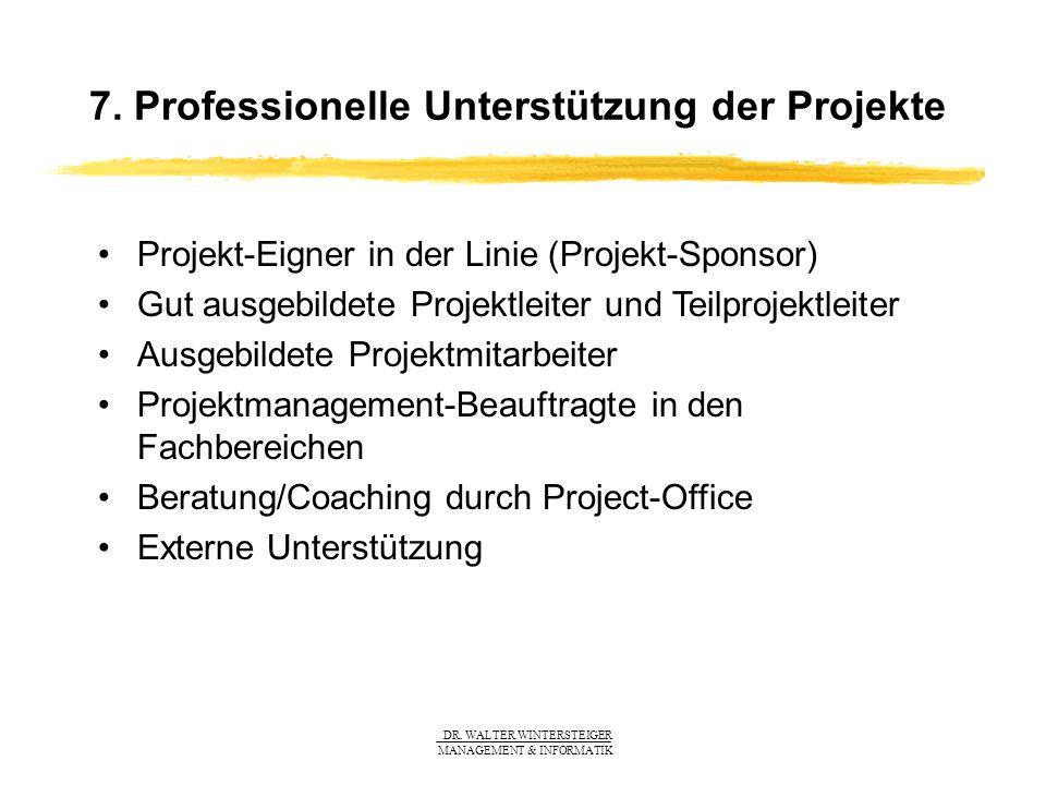 7. Professionelle Unterstützung der Projekte