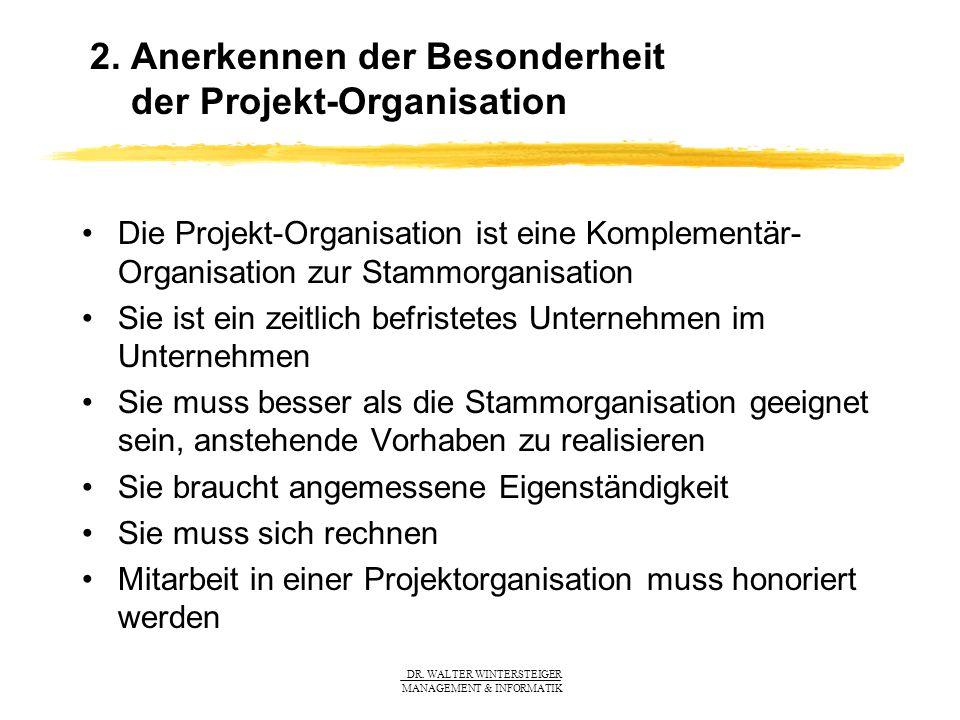 2. Anerkennen der Besonderheit der Projekt-Organisation