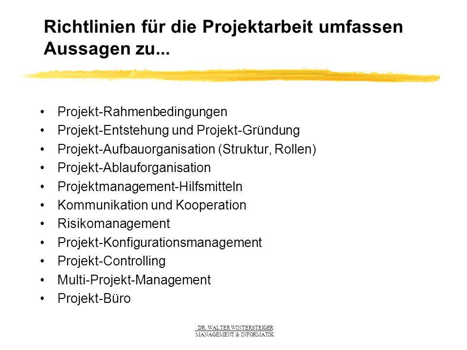 Richtlinien für die Projektarbeit umfassen Aussagen zu...