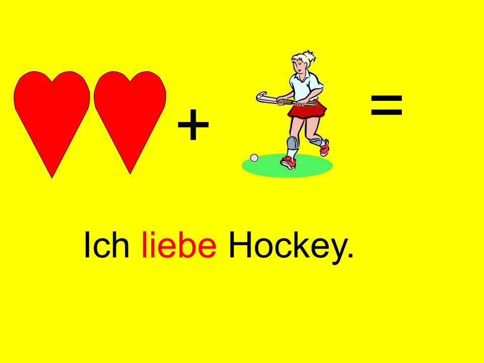 = + Ich liebe Hockey.