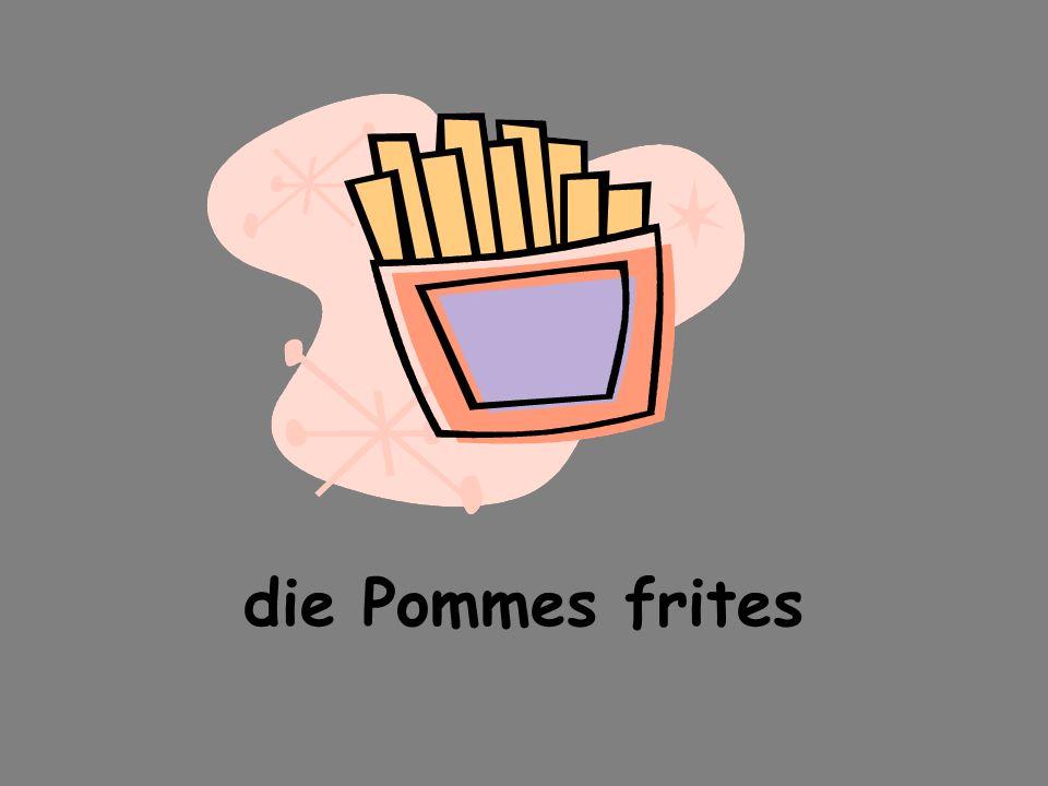 die Pommes frites