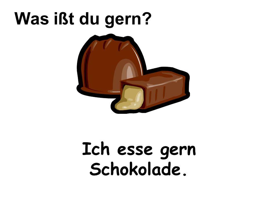Ich esse gern Schokolade.