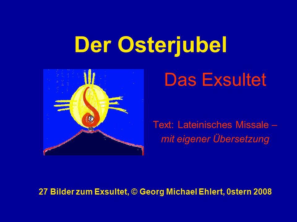 Das Exsultet Text: Lateinisches Missale – mit eigener Übersetzung