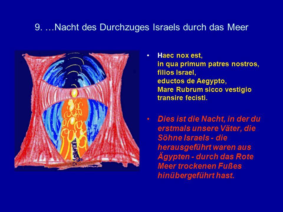 9. …Nacht des Durchzuges Israels durch das Meer
