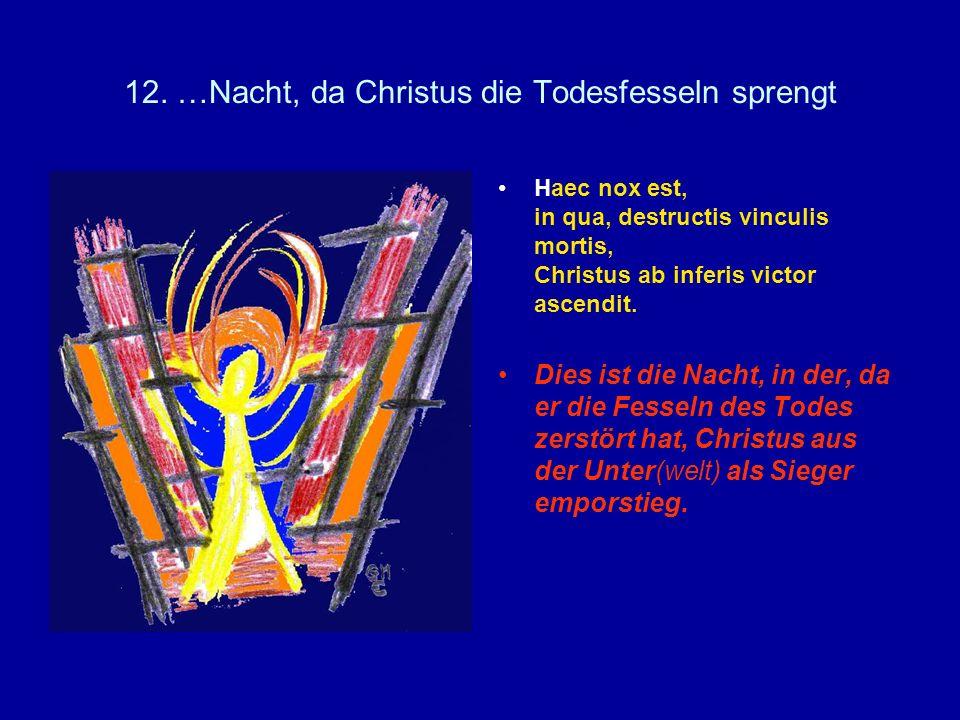 12. …Nacht, da Christus die Todesfesseln sprengt