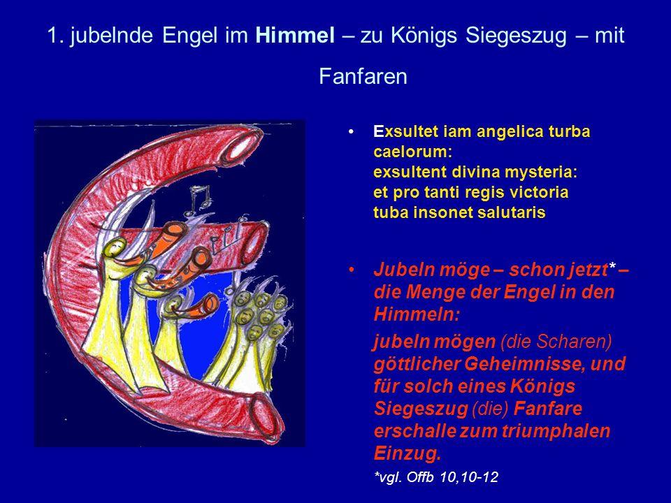 1. jubelnde Engel im Himmel – zu Königs Siegeszug – mit Fanfaren