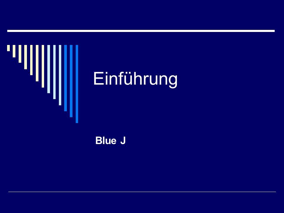 Einführung Blue J
