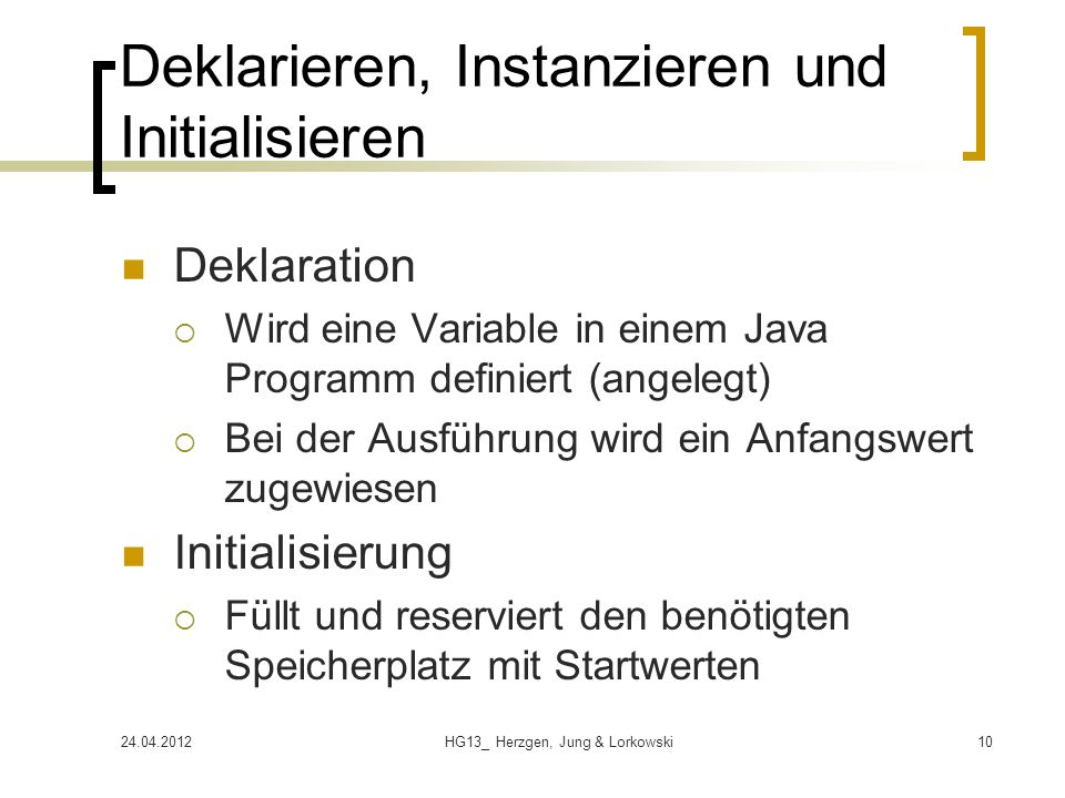 Deklarieren, Instanzieren und Initialisieren