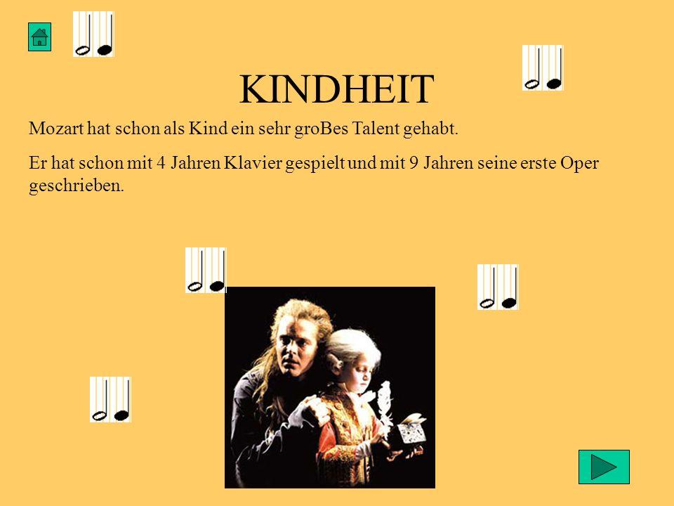 KINDHEIT Mozart hat schon als Kind ein sehr groBes Talent gehabt.