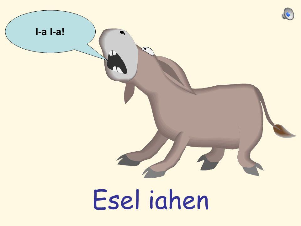 I-a I-a! Esel iahen