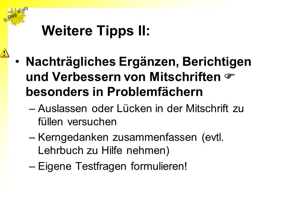 Weitere Tipps II: Nachträgliches Ergänzen, Berichtigen und Verbessern von Mitschriften  besonders in Problemfächern.