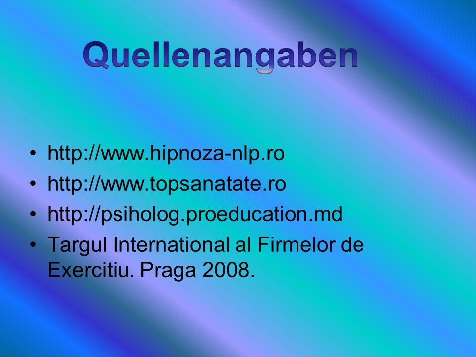 Quellenangaben http://www.hipnoza-nlp.ro http://www.topsanatate.ro