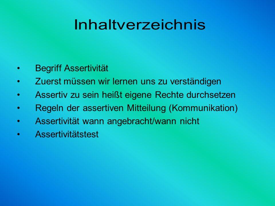 Inhaltverzeichnis Begriff Assertivität