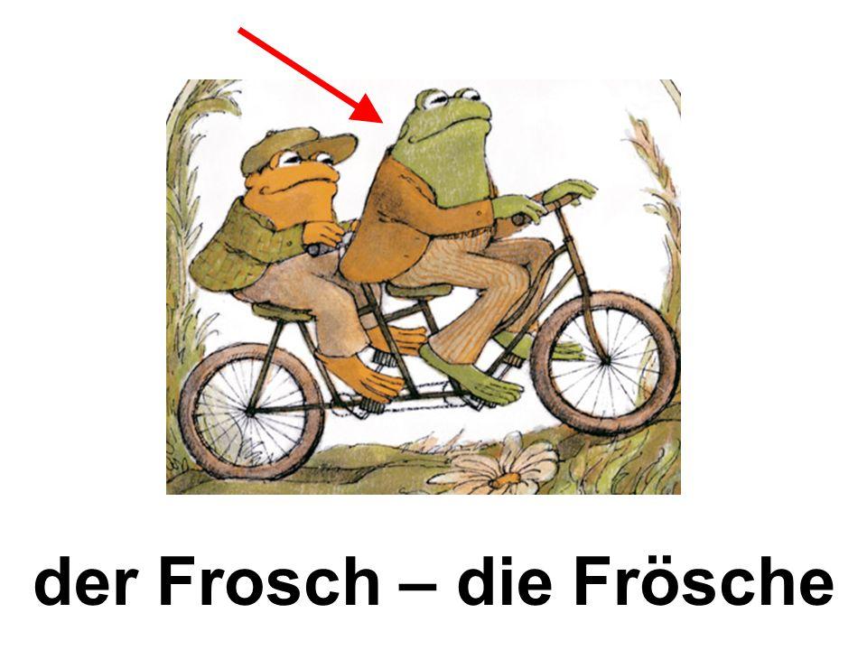 der Frosch – die Frösche